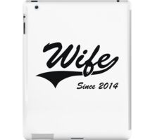 Wife Since 2014 iPad Case/Skin