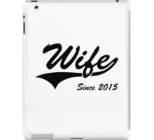 Wife Since 2015 iPad Case/Skin