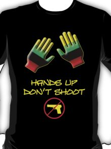 Hands Up Don't Shoot T-Shirt