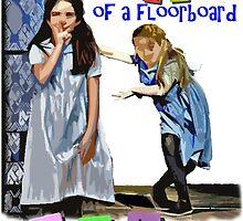 Creak Of A Floorboard by matildaismagic