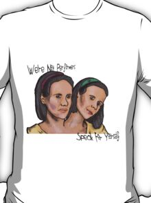 Bette And Dot with quote T-Shirt