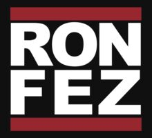 RON FEZ by cousinbuddays
