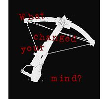 What Changed Your Mind? Photographic Print