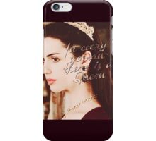 Every Woman Queen, Reign iPhone Case/Skin