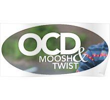 OCD Moosh & Twist Poster