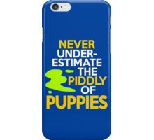 Never under-estimate the piddly of puppies iPhone Case/Skin