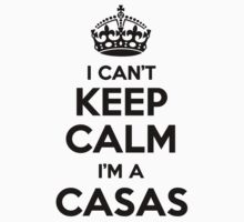 I cant keep calm Im a CASAS by icant
