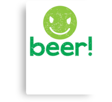 Beer! with cute evil smiley face Canvas Print