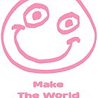 Make The World Smile !  by Martin Rosenberger