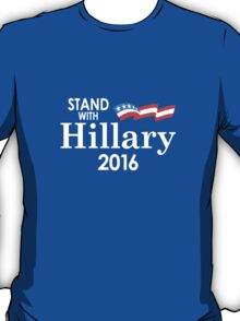Stand With Hillary T-Shirt