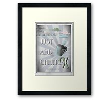 Just Add Chemical X Framed Print