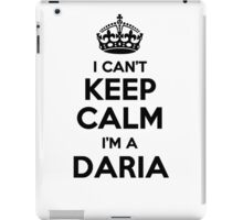 I cant keep calm Im a DARIA iPad Case/Skin