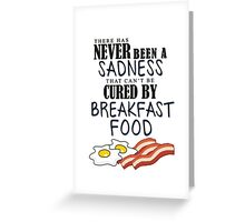 Breakfast Food Cures All Greeting Card