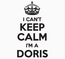 I cant keep calm Im a DORIS by icant