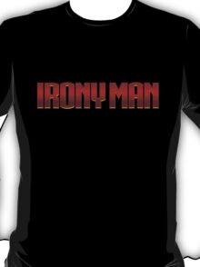 Irony Man T-Shirt