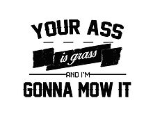 Your Ass is Grass by jessbernie