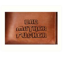 Bad Mother Fucker Art Print