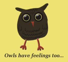 Owls have feelings too... by Ryan Houston