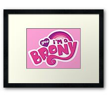Yes I'm a Brony - My Little Pony Parody (Ver. 1) Framed Print