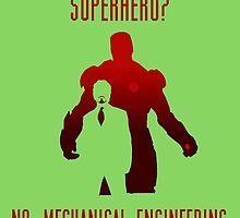 SUPERHERO? NO MECHANICAL ENGINEERING by inkedcreatively