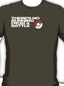 No Running Form A Battle T-Shirt