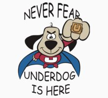 Never fear Underdog is here T-Shirt