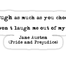 Jane Austen quote, Pride and Prejudice Sticker