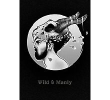 Wild & Manly  Photographic Print
