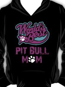 Worlds Best Pit Bull Mom T-Shirt