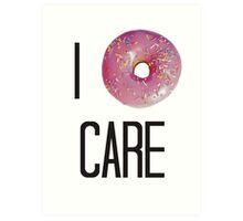 I donut care Art Print