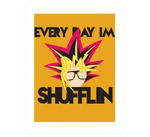 Everyday I'm Shufflin Art Print