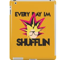 Everyday I'm Shufflin iPad Case/Skin