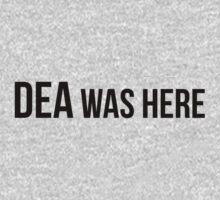 DEA was here! T-Shirt