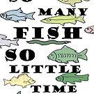 So Many Fish by wahboasti