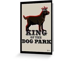 Labrador Retriever King of the Dog Park Greeting Card