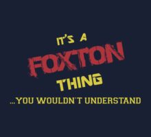 It's a FOXTON thing, you wouldn't understand !! T-Shirt