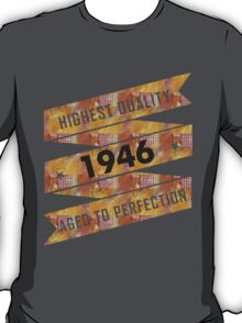 Highest Quality 1946 Aged To Perfection T-Shirt