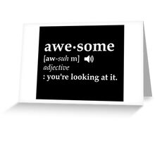 Definition of Awesome You're Looking at it Greeting Card