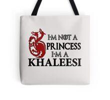I'm Not a Princess I'm a Khaleesi Tote Bag