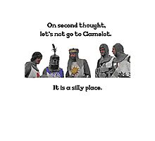 King Arthur - Camelot is a Silly Place Photographic Print