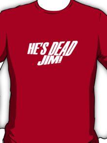 He's Dead, Jim! T-Shirt