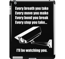 I'll be watching you iPad Case/Skin