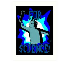 For Science! Art Print