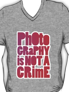 photography is not a crime 2.0 T-Shirt