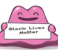Ditto: Black Lives Matter by zawalrus