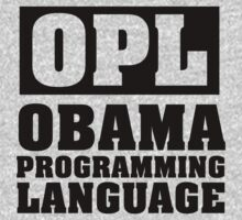 Hilarious OPL, 'Obama Programming Language' T-Shirt and Gifts by Albany Retro