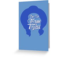 I'm On Team Taylor Shirt - Taylor John Williams Greeting Card