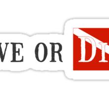 Live Or Dive Sticker