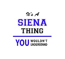 It's a SIENA thing, you wouldn't understand !! by allnames