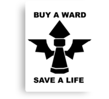 Buy a ward - save a life! Canvas Print